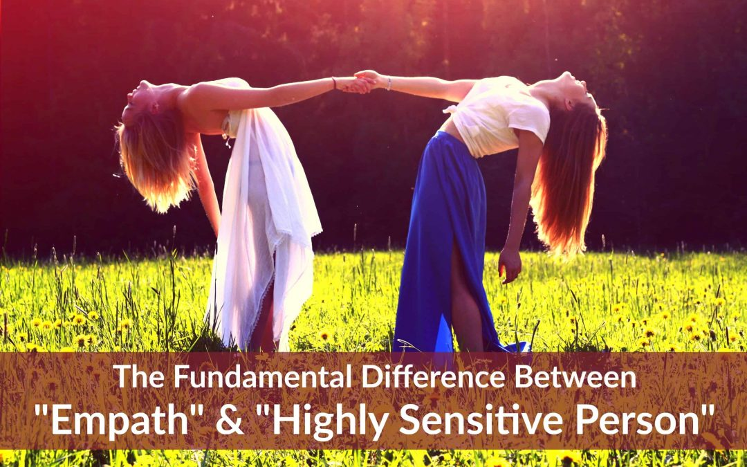 The Fundamental Difference Between Empath and Highly Sensitive Person