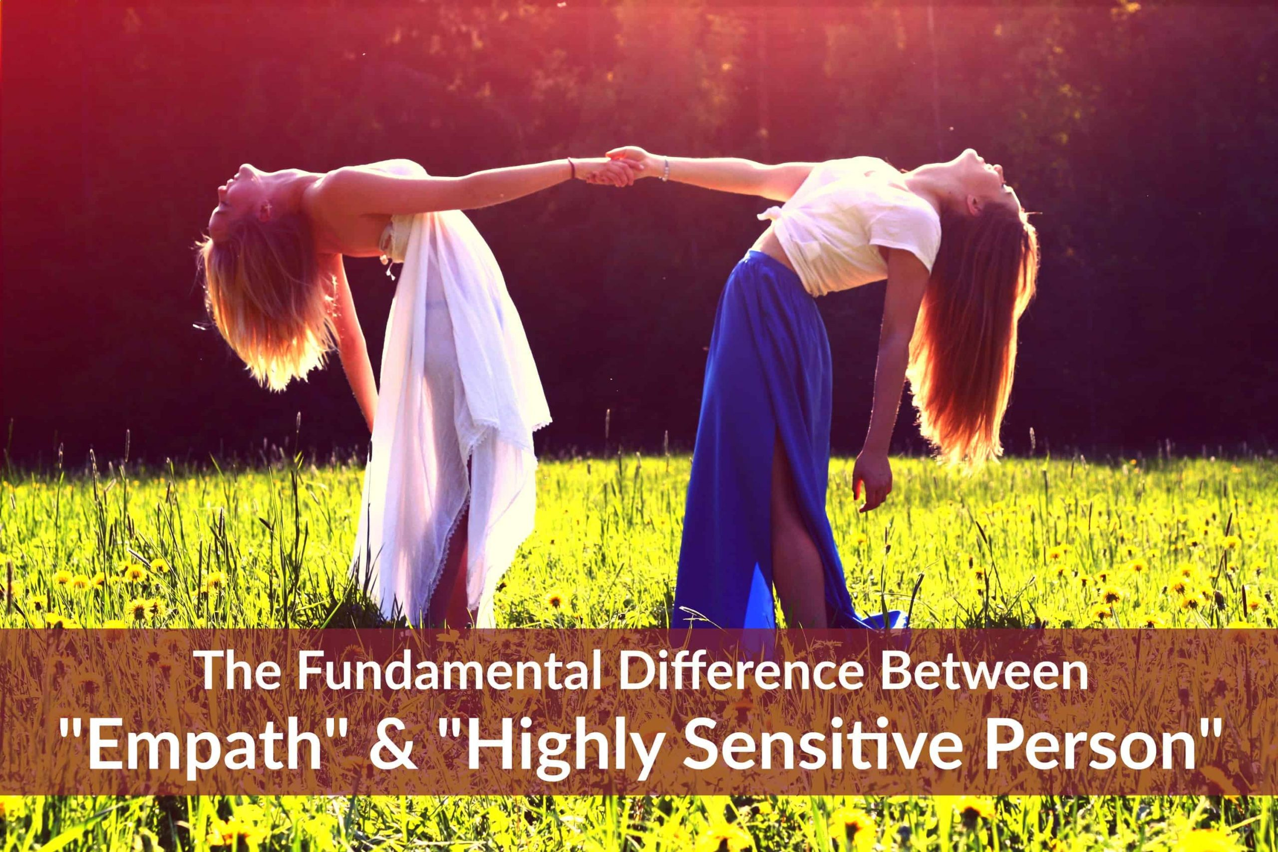 The Difference Between an Empath and Highly Sensitive Person